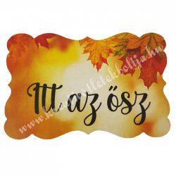 """Dekor tábla, téglalap, hullámos szélű """"Itt az ősz"""" felirattal, 5x3,5 cm"""