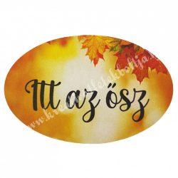 """Dekor tábla, ovális """"Itt az ősz"""" felirattal, 6x4 cm"""