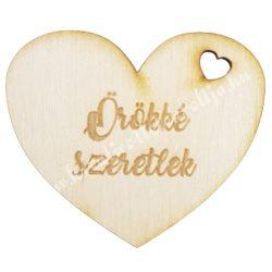 """Fa szív, """"Örökké szeretlek"""" felirattal, 8x7 cm"""