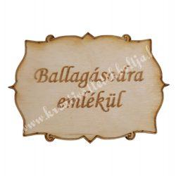 Fatábla Ballagásodra emlékül