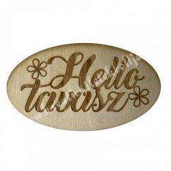 """Fa tábla, """"Hello tavasz"""" felitattal, 10,5x6 cm"""
