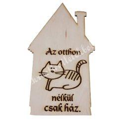 Az otthon macska nélkül csak ház