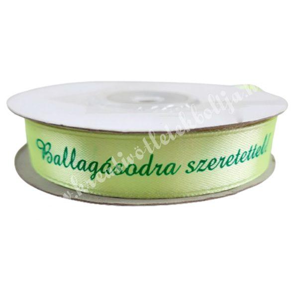Szalag, zöld, Ballagásodra szeretettel!, 1,5 cm